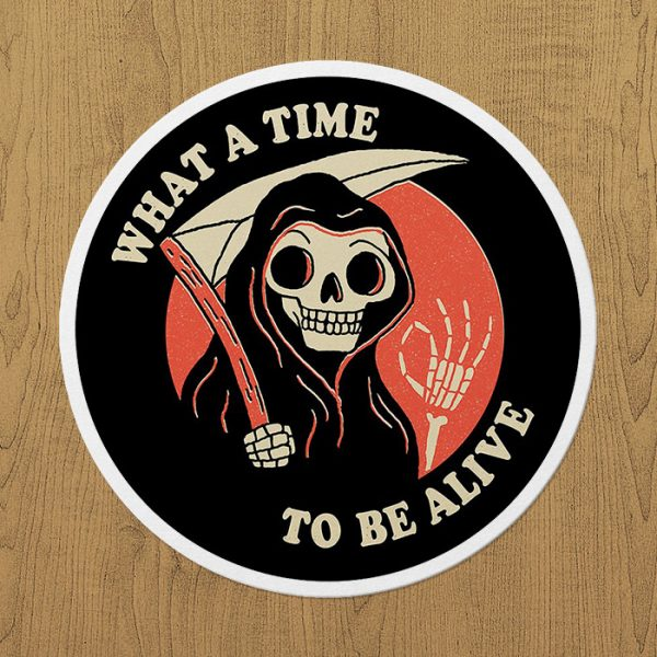 What a Time To Be Alive Sticker etiket