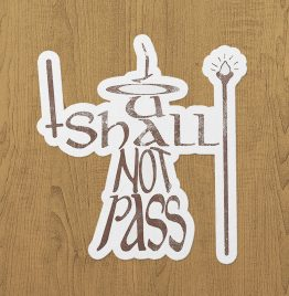 Shall Not Pass Sticker etiket