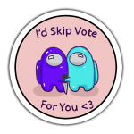 Among Us I'd Skip Vote For You Sticker etiket