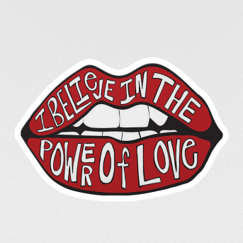 I BELIEVE IN THE POWER OF LOVE Sticker